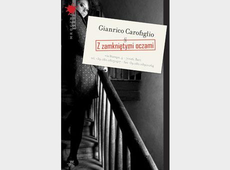 Bestseller Carofiglia \'\'Z zamkniętymi oczami\'\' nareszcie w Polsce