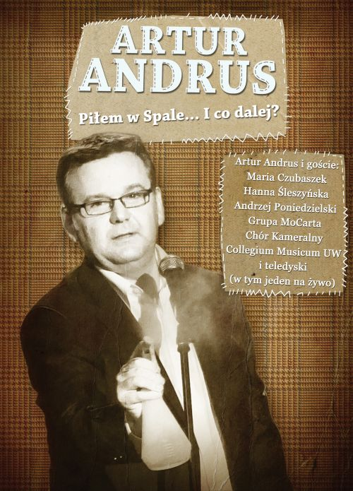 "Artur Andrus –""Piłem w Spale... I co dalej?"""